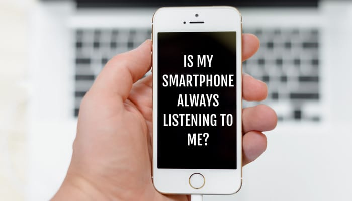 11Apr2018-Is-My-Smartphone-Always-Listening-to-Me