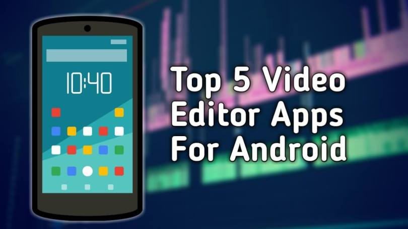 Top-5-Video-Editor-Apps-Android-2018
