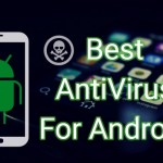 أفضل وأقوي 5 تطبيقات لمكافحة الفيروسات والبرامج الضارة لهواتف الأندرويد 2018
